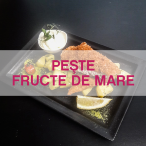 PEŞTE / FRUCTE DE MARE
